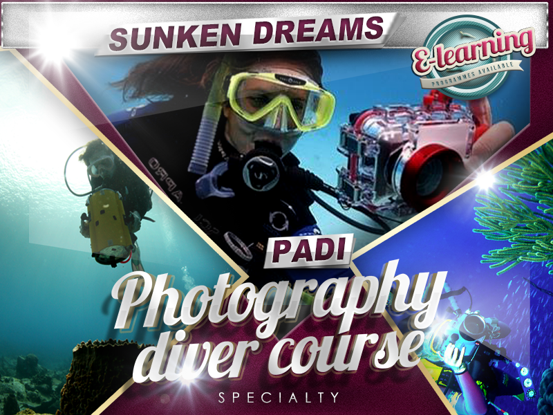 Sunken Dreams PADI Photography Specialty Course